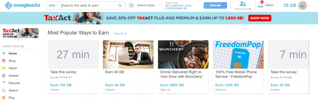 Use Swagbucks to earn some extra money.